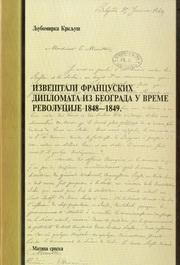 Izvestaji francuskih diplomata iz Beograda u vreme revolucije 1848 1849